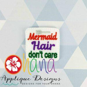 Mermaid Hair Don't Care Feltie