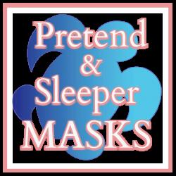 Pretend and Sleep Masks