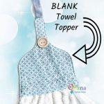 Blank Towel Topper Pattern